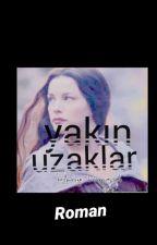 YAKIN UZAKLAR  by reyyanckr