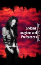 Fandoms: Imagines and Preferences by LostInTheWoods1
