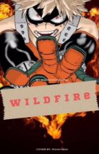 Wildfire: Katsuki Bakugo X reader ( Boku no hero Academia ) by burnoutsyndromes