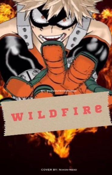 Wildfire: Katsuki Bakugo X reader ( Boku no hero Academia )