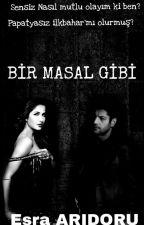 BİR MASAL GİBİ  by Derya1234esra