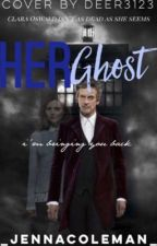 Her Ghost- Whouffaldi  by _JennaColeman_