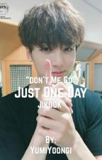Just One Day-Jikook by Byun_Parkxjs