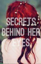 Secrets Behind Her Eyes *UNDER EXTREME EDITING* by ambyjulz