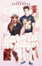 Dare To Mr. Player | ✔️ by xDemonsFlowerx