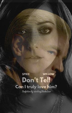 Don't Tell (Willow/Spike Fanfiction) by StarGirlShining