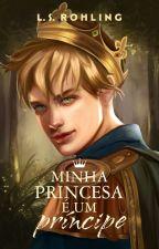 MINHA PRINCESA É UM PRÍNCIPE by Lucas_smilee