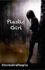 Plastic Girl by StormsArePeople