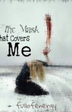 The Mask That Covers Me  (in finnish) by fullofenergy