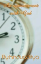 An appointment with GOD:MODERN GEETA by hinduaditya