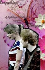 """Everything has changed"""" by ishipted"""