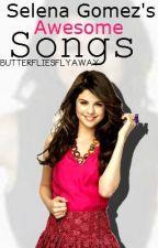 Selena Gomez Awesome Songs by ButterfliesFlyAway