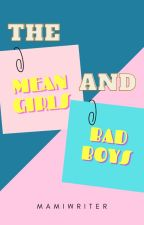 Mean Girls and Bad Boys by prettypinklover