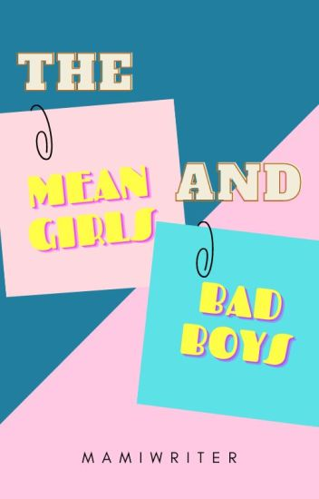 Mean Girls and Bad Boys