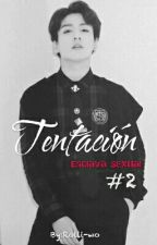 Tentación(Esclava Sexual #2)Jk&Tu by Rolli-wo