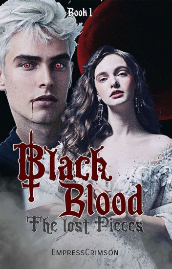 Black Blood: The Lost Pieces