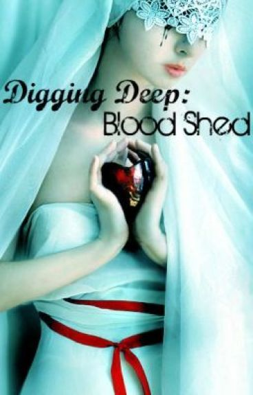Digging Deep: Blood shed by silenceseeker