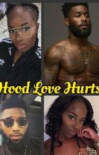 Hood Love Hurts by ShesApimpcess