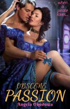 Obscene Passion by Angelique_Esmeralda