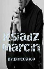 Ksiądz Marcin [ZAWIESZONE] by Bluecat09
