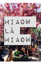 Miaow là cái quần gì ? by mymiaow