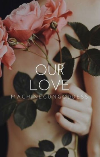 Our Love [Book I] (Watty Awards 2013)