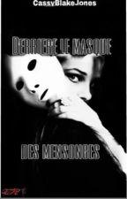 Derrière le masque des mensonges Tome 1 [EN PAUSE] by CassyBlakeJones