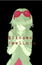 Blinded Feelings (vocaloid fanfic) by APlusLiving1203
