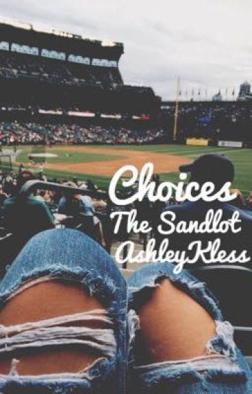 Choices // The Sandlot