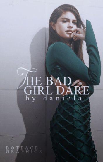 The Bad Girl Dare