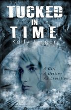Tucked In Time by KellyFieger