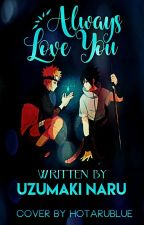 Always Love You {FanFiction} by uzumaki-naru