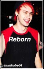 Reborn  by Calumsbabe84