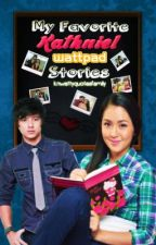 My Favorite Kathniel Wattpad Stories by knwattyquotesfamily