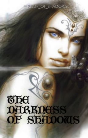 The Darkness Of Shadows (Book #2) by 0Queen_Of_Shadows0