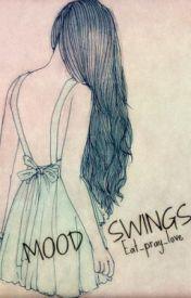 Mood Swings by Eat_pray_love