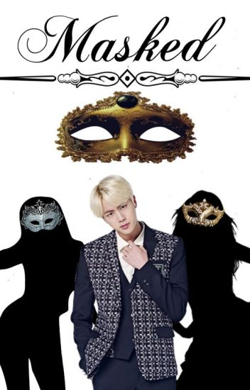 Masked [Kim Seokjin x Reader]
