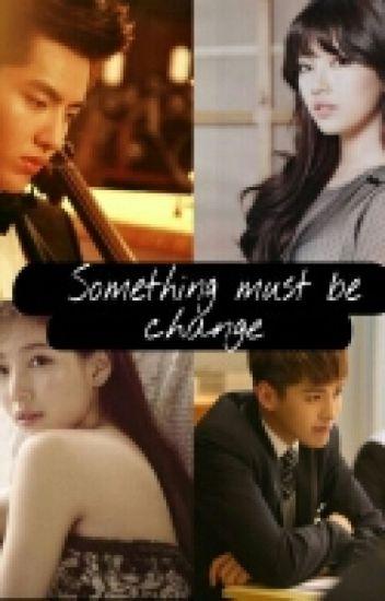 SOMETHING MUST BE CHANGE