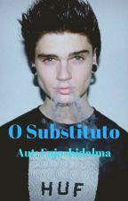 O Substituto (Romance Gay ) by Fujoshidealma