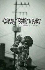 stay with me (مكتملة) by bangtan701