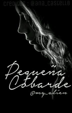 Pequeña cobarde by my_alien_