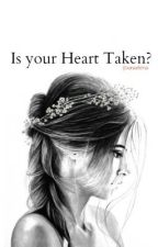 Is Your Heart Taken? (A Niall Horan fan fiction) by wehadtowalkaway