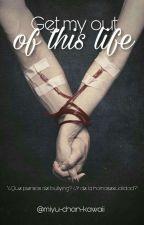 Get me out of this life [Yaoi, gay] by Miyu-chan-kawaii