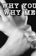 WHY YOU...WHY ME?[CZ] by klaramihule