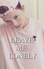 LEAVE ME LONELY ||Jacob Sartorius|| by ohitspaehere