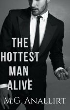 The Hottest Man Alive by mganallirt