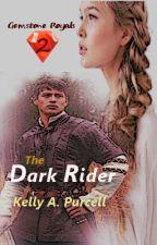 Gemstone Royals 2: Dark Rider #wattys2016 by KellyPurcell