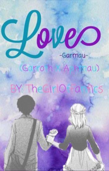 Love (Garroth X Aphmau) -Garmau- {Completed}