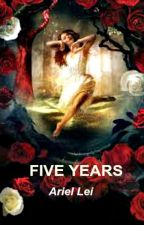 Five Years  by ArielLei
