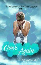 Over Again🔹N.H. by queenxiall